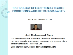 TECHNOLOGY OF ECO-FRIENDLY TEXTILE PROCESSING- A ROUTE TO S