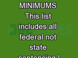 FEDERAL MANDATORY MINIMUMS This list includes all federal not state sentencing l