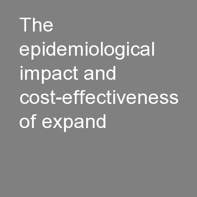 The epidemiological impact and cost-effectiveness of expand