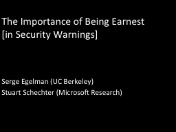 The Importance of Being Earnest [in Security Warnings]