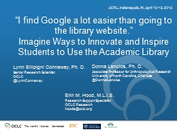 """I find Google a lot easier than going to the library web"