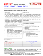 SERVO PRODUCT DATA SHEET SERVO TRANSCLEAN C SAE  HEALTH  SAFETY These oils are unlikely to present any significant heal th or safety hazard when properly used in the recommended application and good