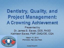 Dentistry, Quality, and Project Management:
