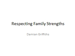 Respecting Family Strengths PowerPoint PPT Presentation