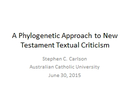 A Phylogenetic Approach to New Testament Textual Criticism