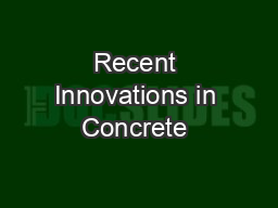 Recent Innovations in Concrete & Foundations Leading PowerPoint PPT Presentation