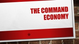 The Command Economy PowerPoint PPT Presentation