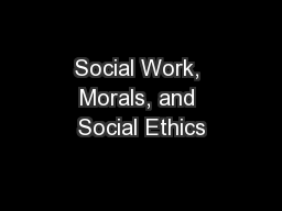 Social Work, Morals, and Social Ethics