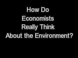 How Do Economists Really Think About the Environment?