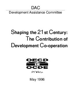 DAC Development Assistance Committee haping the  st entury he ontribution of evelopment ooperation May   TABLE OF CONTENTS INTRODUCTION AND SUMMARY
