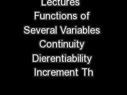 Lectures  Functions of Several Variables Continuity Dierentiability Increment Th