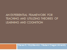 An Experiential Framework for Teaching and Utilizing Theori