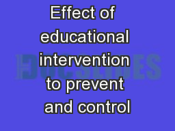 Effect of  educational intervention to prevent and control PowerPoint PPT Presentation