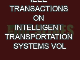 IEEE TRANSACTIONS ON INTELLIGENT TRANSPORTATION SYSTEMS VOL
