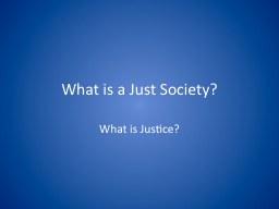 What is a Just Society?