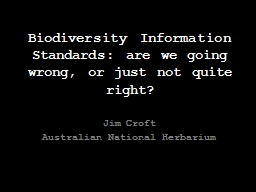 Biodiversity Information Standards: are we going wrong, or