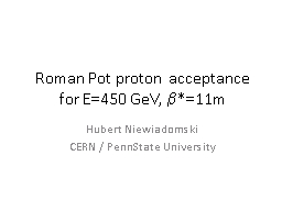 Roman Pot proton acceptance for E=450 GeV,