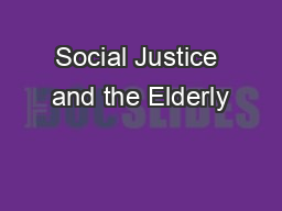 Social Justice and the Elderly