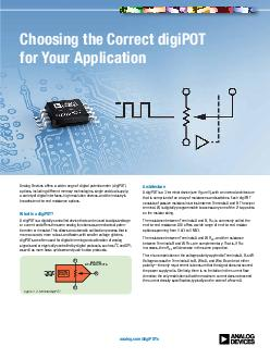 Choosing the Correct digiPOT for Your Application Analog Devices offers a wide range of digital potentiometer digiPOT options including different memory technologies single and dual supply a variety