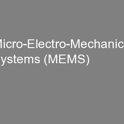 Micro-Electro-Mechanical Systems (MEMS) PowerPoint PPT Presentation