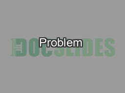 Problem  PDF document - DocSlides