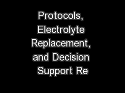 Protocols, Electrolyte Replacement, and Decision Support Re