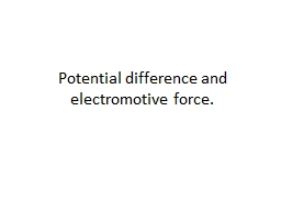 Potential difference and electromotive force. PowerPoint PPT Presentation