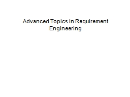 Advanced Topics in Requirement Engineering