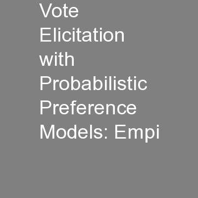 Vote Elicitation with Probabilistic Preference Models: Empi