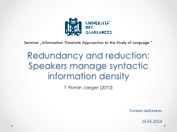 Redundancy and reduction: Speakers manage syntactic informa