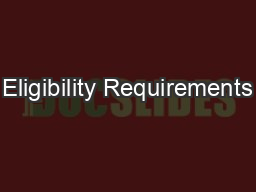 Eligibility Requirements PowerPoint PPT Presentation