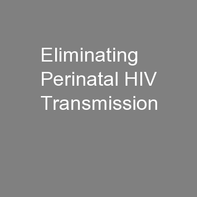 Eliminating Perinatal HIV Transmission PowerPoint PPT Presentation