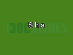 S h a PowerPoint PPT Presentation