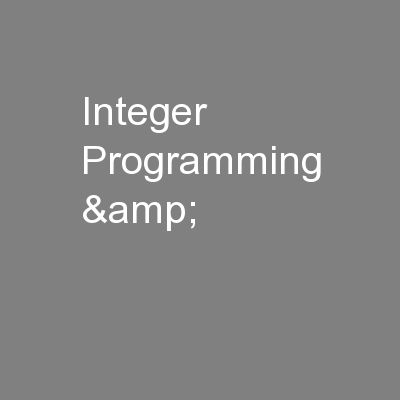 Integer Programming &