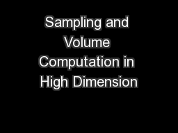 Sampling and Volume Computation in High Dimension