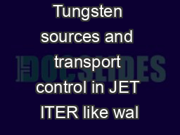 Tungsten sources and transport control in JET ITER like wal