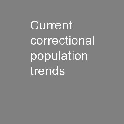 Current Correctional Population Trends