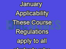 School of Arts and Sciences Effective from  January  Applicability These Course Regulations apply to all students who are enrolled in this degree