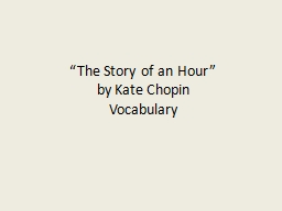 """""""The Story of an Hour"""""""