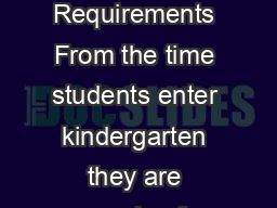 High School Graduation Requirements From the time students enter kindergarten they are preparing for high school graduation