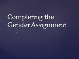Completing the Gender Assignment