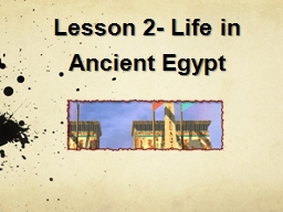 Lesson 2- Life in Ancient Egypt
