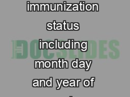 All students must present documentation of up to date immunization status including month day and year of each immunization before attend ing school