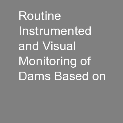 Routine Instrumented and Visual Monitoring of Dams Based on