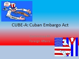 CUBE-A: Cuban Embargo Act PowerPoint PPT Presentation
