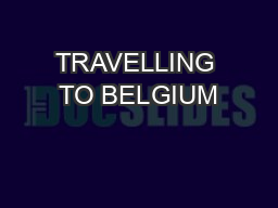 TRAVELLING TO BELGIUM