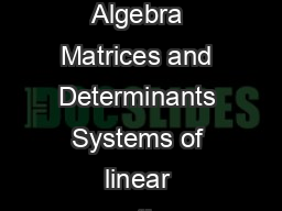 Syllabus for Agricultural Engineering AG Linear Algebra Matrices and Determinants Systems of linear equations Eigen values and eigen vectors