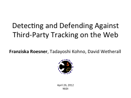 Detecting and Defending Against Third-Party Tracking on the PowerPoint PPT Presentation