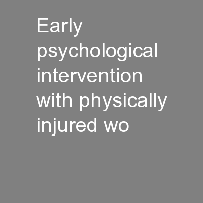 Early Psychological Intervention with Physically Injured Wo