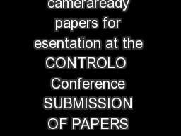 Instructions to authors for the production of cameraready papers for esentation at the CONTROLO  Conference SUBMISSION OF PAPERS Manuscripts must be in English